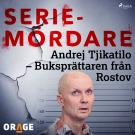 Cover for Andrej Tjikatilo – Buksprättaren från Rostov