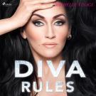 Cover for Diva Rules: Dissa dramat, hitta din styrka och glittra din väg till toppen