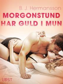 Cover for Morgonstund har guld i mun - erotisk novell