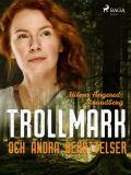 Cover for Trollmark och andra berättelser