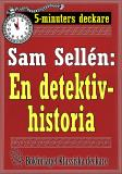 Cover for 5-minuters deckare. Sam Sellén: En detektivhistoria. Återutgivning av text från 1908