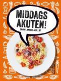 Cover for Middagsakuten - snabbt, enkelt och billigt