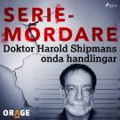 Cover for Doktor Harold Shipmans onda handlingar