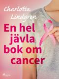 Cover for En hel jävla bok om cancer