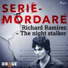 Cover for Richard Ramirez – The night stalker