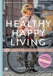 Cover for Healthy Happy Living - 10 veckor till en hälsosam och hållbar livsstil