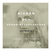 Cover for Migrän och spänningshuvudvärk kan lindras