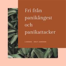 Cover for Fri från panikångest och panikattacker