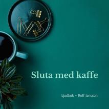 Cover for Sluta med kaffe