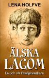 Cover for Älska Lagom - En bok om familjehemsbarn