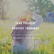 Cover for Tänk positivt – Positivt tänkande
