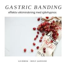 Cover for Gastric banding - effektiv viktminskning med självhypnos
