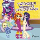 Cover for My Little Pony - Equestria Girls - Twilightin säkenöivä yökyläyllätys