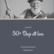 Cover for 50+ Dags att leva