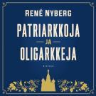 Cover for Patriarkkoja ja oligarkkeja