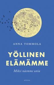 Cover for Yöllinen elämämme – Miksi näemme unia?