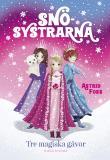 Cover for Snösystrarna 1 – Tre magiska gåvor