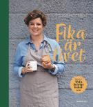 Cover for Fika är livet : Vinnare av Hela Sverige bakar 2019