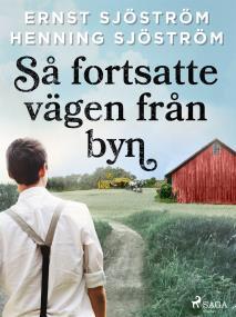 Cover for Så fortsatte vägen från byn