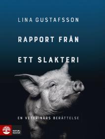 Cover for Rapport från ett slakteri : - en veterinärs berättelse
