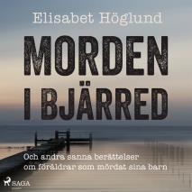 Cover for Morden i Bjärred: och andra berättelser om föräldrar som mördat sina barn