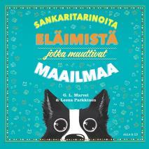 Cover for Sankaritarinoita eläimistä jotka muuttivat maailmaa