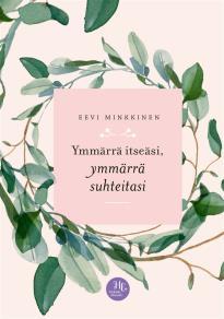 Cover for Ymmärrä itseäsi, ymmärrä suhteitasi