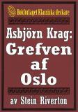 Cover for Asbjörn Krag: Grefven af Oslo. Återutgivning av text från 1912