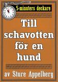 Cover for 5-minuters deckare. Till schavotten för en hund. Återutgivning av text från 1944