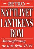 Cover for Nattlivet i antikens Rom. Återutgivning av text från 1889