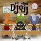 Cover for Djojj börjar i skolan
