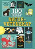 Cover for 100 fantastiska fakta om naturvetenskap
