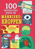 Cover for 100 fantastiska fakta om människokroppen