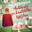 Cover for Antikcafé för kantstötta hjärtan