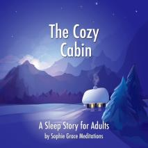 Cover for The Cozy Cabin. A Sleep Story for Adults