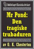 Cover for Mr Pond: Den tragiske trubaduren. Återutgivning av text från 1937