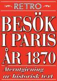 Cover for Ett besök i Paris år 1870. Återutgivning av historisk text