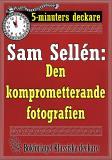 Cover for 5-minuters deckare. Sam Sellén: Den komprometterande fotografien. Återutgivning av text från 1908