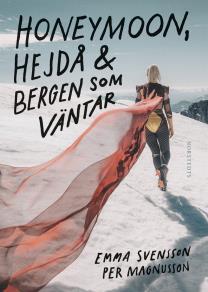 Cover for Honeymoon, hejdå & bergen som väntar
