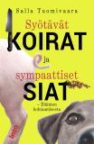 Cover for Syötävät koirat ja sympaattiset siat