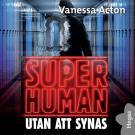 Cover for Superhuman 3: Utan att synas
