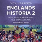Cover for Englands historia, 2. Från hundraårskriget till Shakespeare
