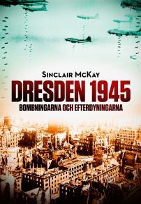 Cover for Dresden 1945. Bombningarna och efterdyningarna