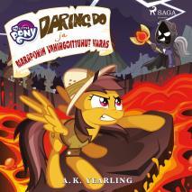 Cover for My Little Pony - Daring Do ja Maraporin vahingoittunut varas