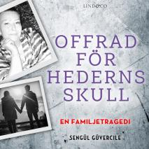 Cover for Offrad för hederns skull: En familjetragedi