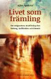 Cover for Livet som främling: Om emigrantens utanförskap hos Moberg, Kallifatides och Khemiri