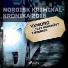 Cover for Yxmord – liket nergrävt i Sverige