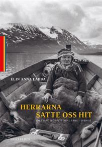 Cover for Herrarna satte oss hit : Om tvångsförflyttningarna i Sverige