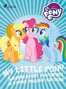 Cover for My Little Pony -  Salaperäinen Hyvisponi ja kolme muuta tarinaa