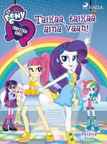Cover for My Little Pony - Equestria Girls - Taikaa, taikaa aina vaan!